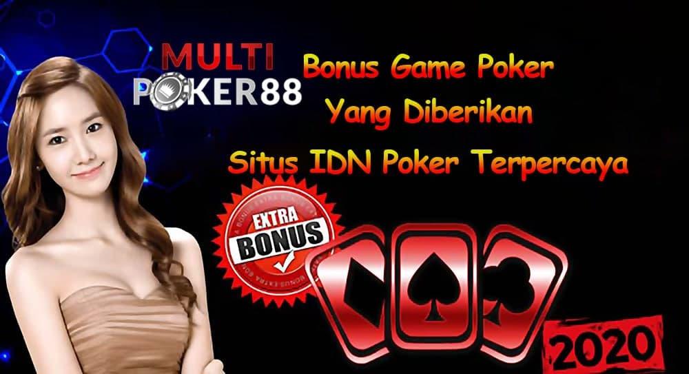 Bonus Game Poker Yang Diberikan Situs IDN Poker Terpercaya