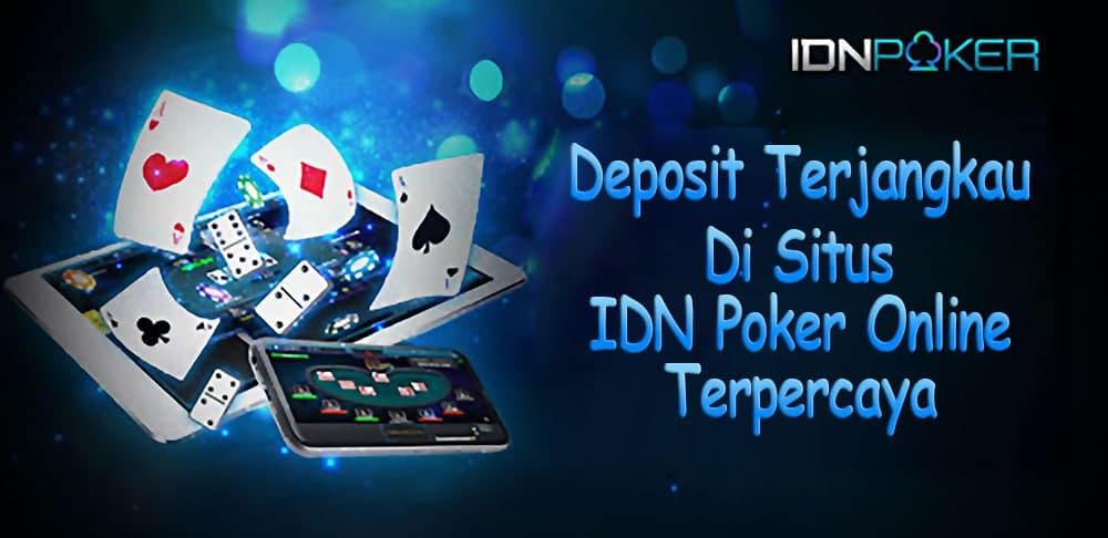 Deposit Terjangkau Di Situs IDN Poker Online Terpercaya