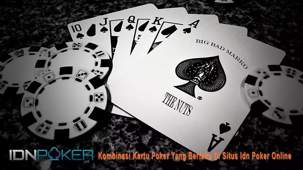 Kombinasi Kartu Poker Yang Berlaku Di Situs Idn Poker Online
