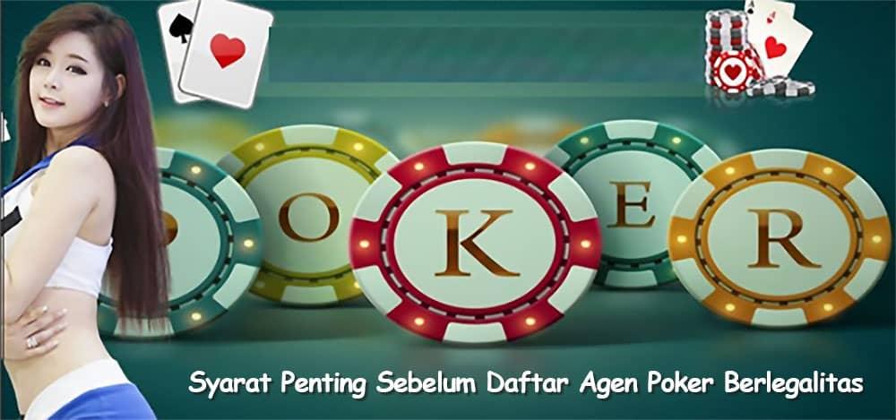 Syarat Penting Sebelum Daftar Agen Poker Berlegalitas