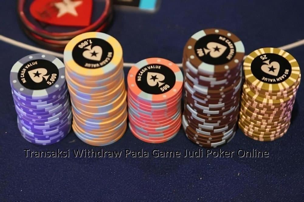 Transaksi Withdraw Pada Game Judi Poker Online